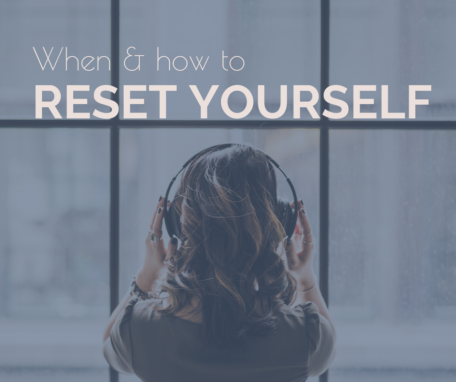 Reset yourself