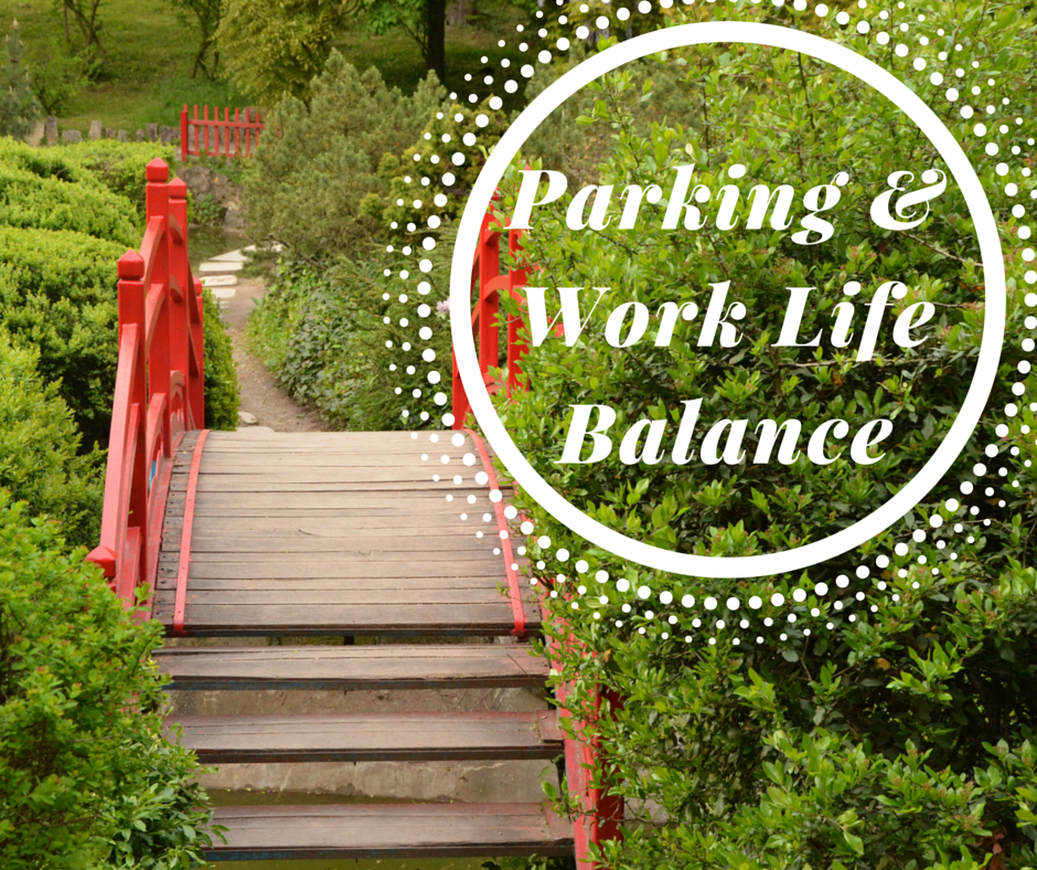 Parking and work and life balance